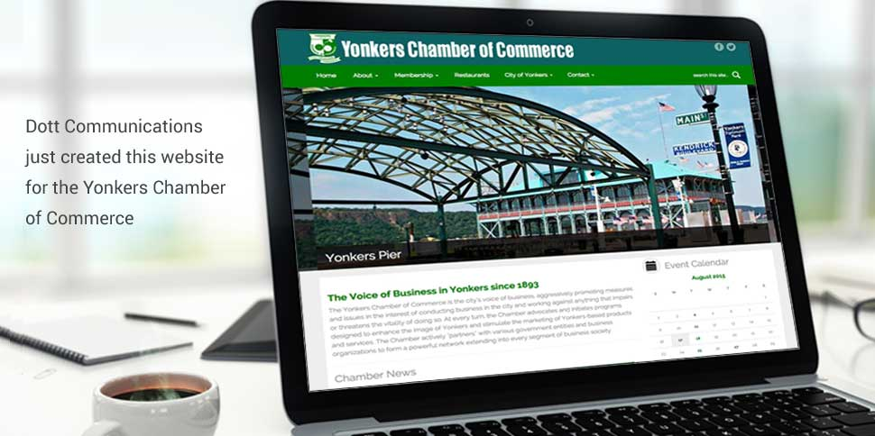 Dott Communications just created this website for the Yonkers Chamber of Commerce